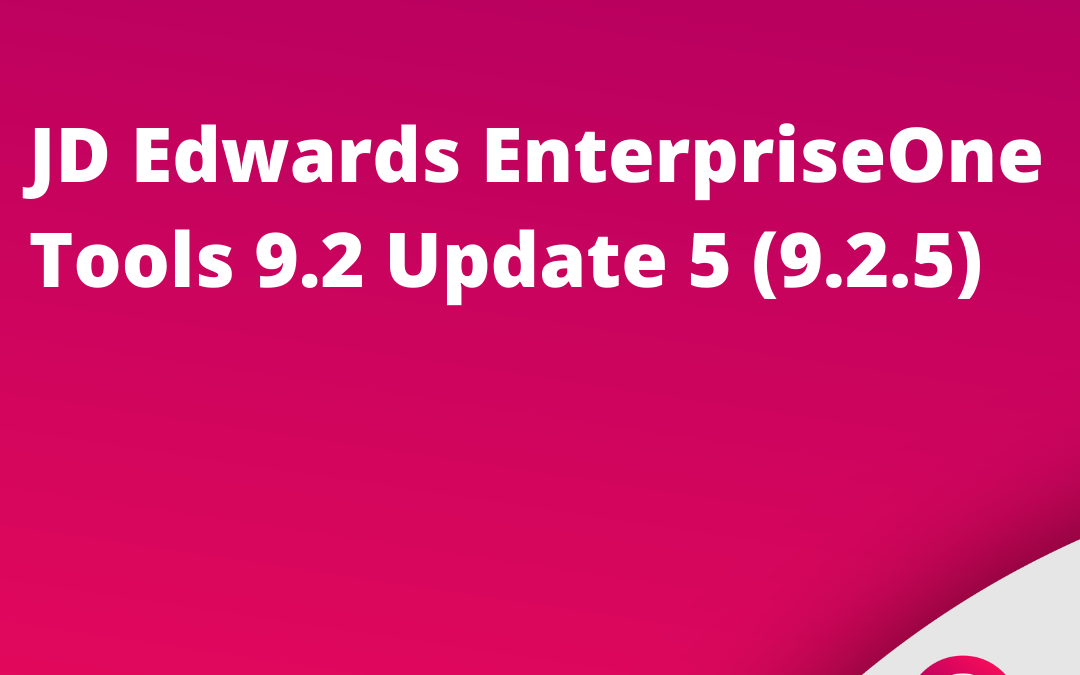 Availability of EnterpriseOne Tools Release 9.2 Update 5 (9.2.5)